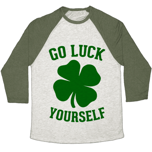 Go Luck Yourself Baseball Tee
