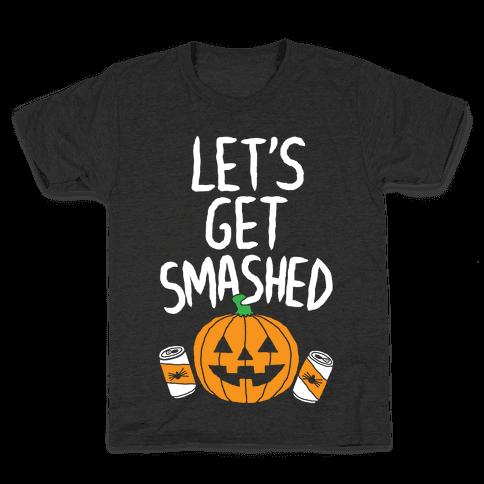 Let's Get Smashed Kids T-Shirt