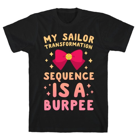 My Sailor Transformation Sequence is a Burpee (sunset) T-Shirt