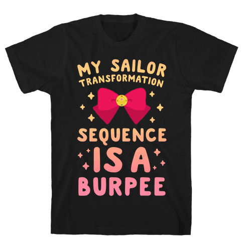 My Sailor Transformation Sequence is a Burpee (sunset) Mens T-Shirt