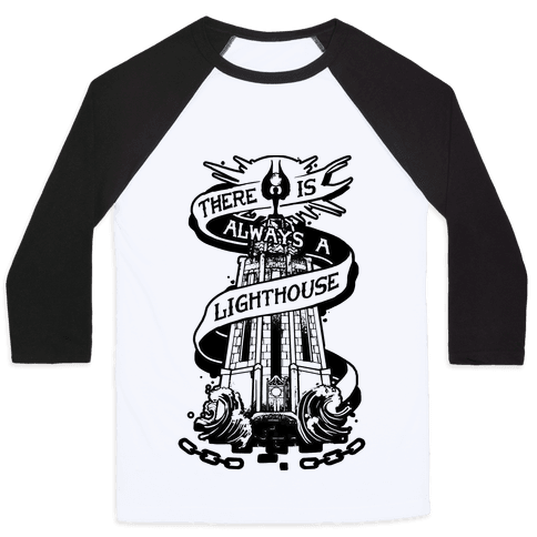 There Is Always A Lighthouse Baseball Tee