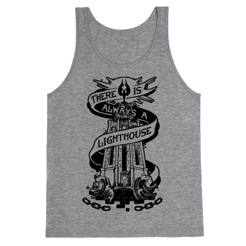 There Is Always A Lighthouse Tank Top