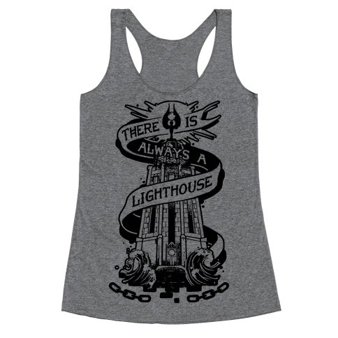 There Is Always A Lighthouse Racerback Tank Top