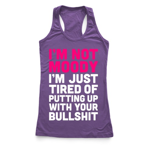 I'm Not Moody Racerback Tank Top