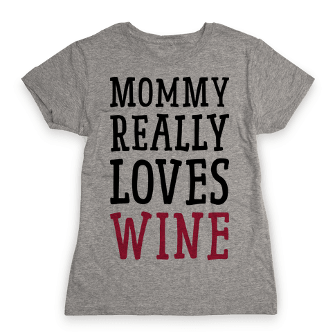 Mommy Really Loves Wine Womens T-Shirt