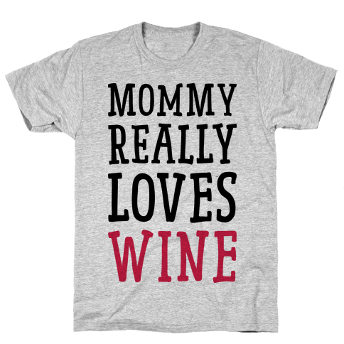 Mommy Really Loves Wine Mens T-Shirt