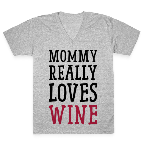 Mommy Really Loves Wine V-Neck Tee Shirt