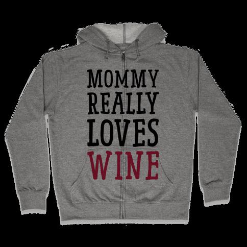 Mommy Really Loves Wine Zip Hoodie