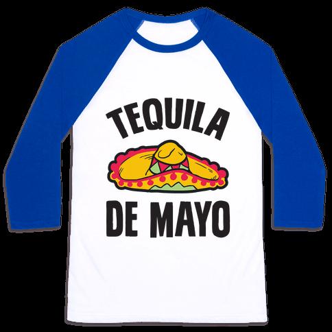 Tequila De Mayo Baseball Tee