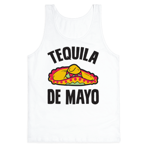 Tequila De Mayo Tank Top
