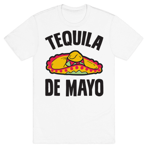 Tequila De Mayo Mens T-Shirt