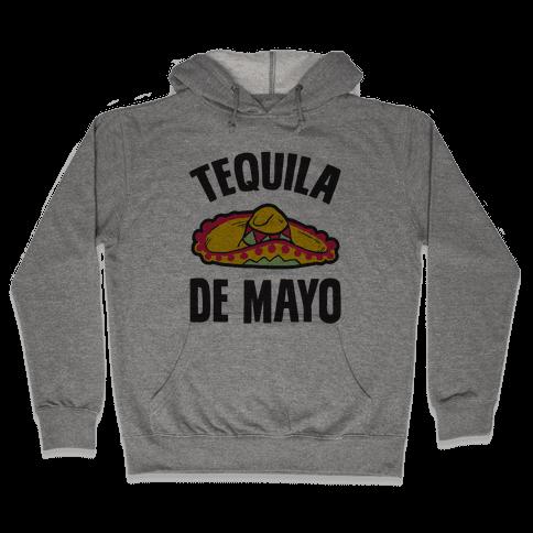 Tequila De Mayo Hooded Sweatshirt