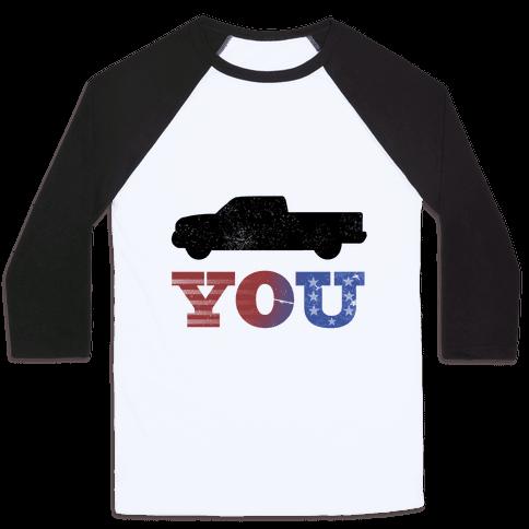 Truck You! Baseball Tee