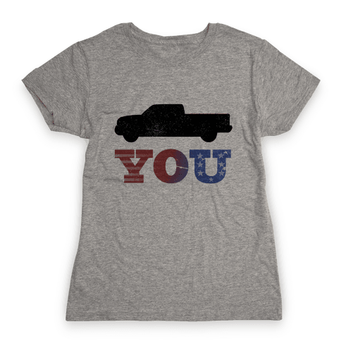 Truck You! Womens T-Shirt