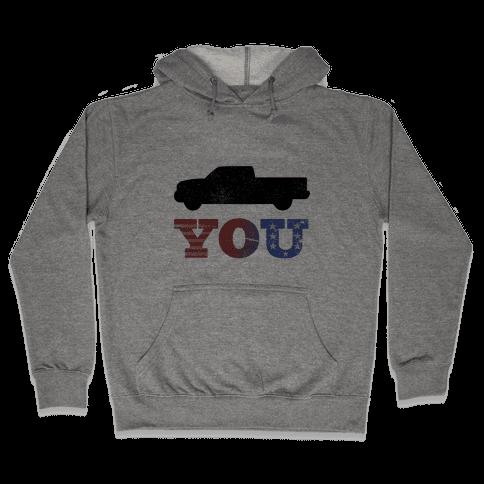 Truck You! Hooded Sweatshirt