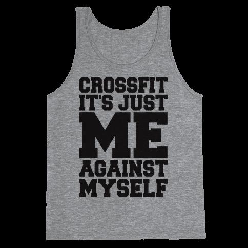 Crossfit, It's Just Me Against Myself (Tank) Tank Top