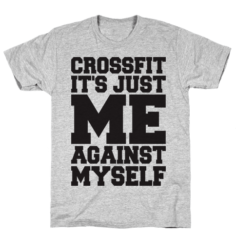 Crossfit, It's Just Me Against Myself (Tank) Mens T-Shirt