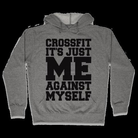 Crossfit, It's Just Me Against Myself (Tank) Hooded Sweatshirt