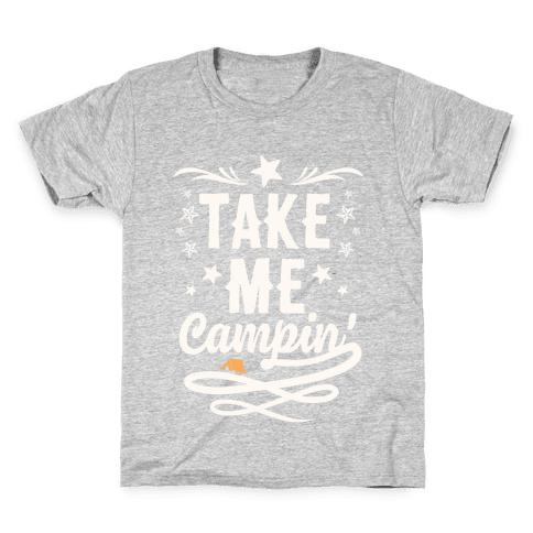 Take Me Campin' Kids T-Shirt