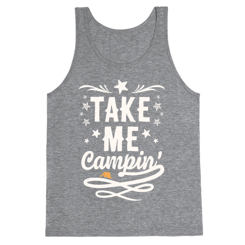 Take Me Campin' Tank Top