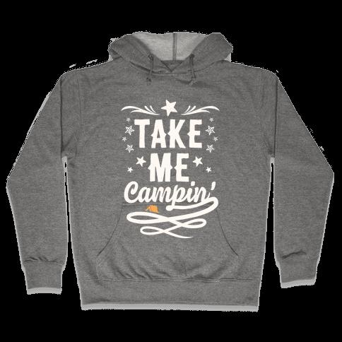 Take Me Campin' Hooded Sweatshirt