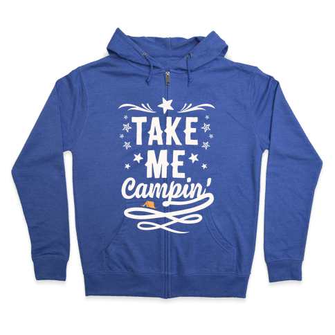 Take Me Campin' Zip Hoodie