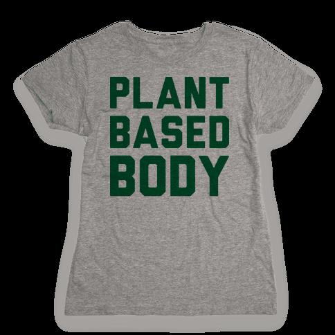 Plant-Based Body Womens T-Shirt