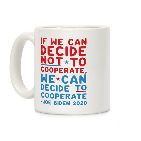 If We Can Decide Not To Cooperate, We Can Decide To Cooperate Coffee Mug