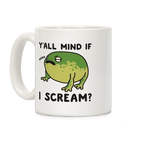 Y'all Mind If I Scream? Frog Coffee Mug