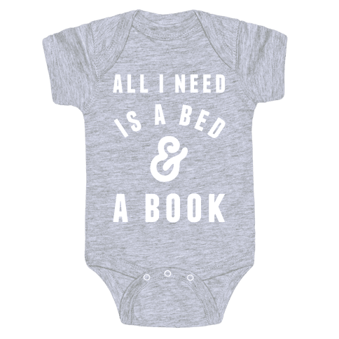 All I Need Is A Bed And A Book Baby Onesy
