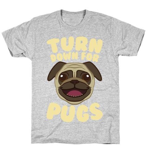 Turn Down For Pugs Mens T-Shirt