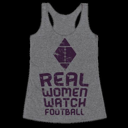 Real Women Watch Football Racerback Tank Top