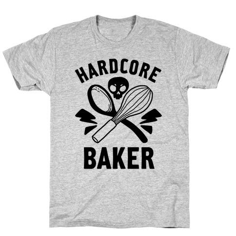 Hardcore Baker T-Shirt