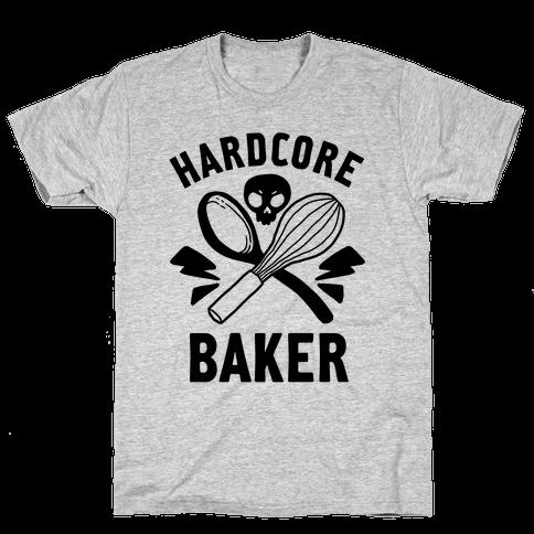 Hardcore Baker Mens T-Shirt