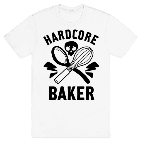 Hardcore Baker Mens T-Shirt