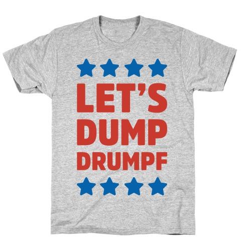 Let's Dump Drumpf T-Shirt