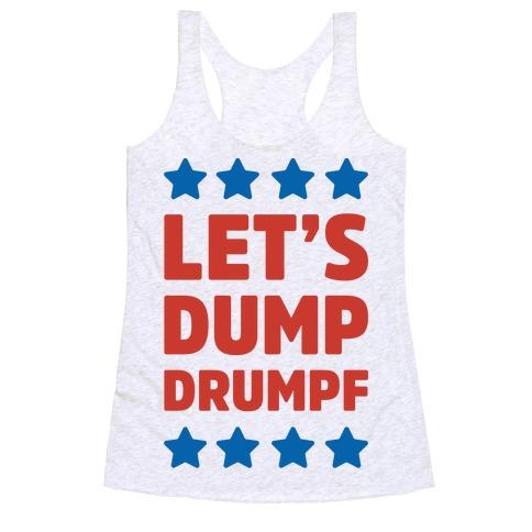 Let's Dump Drumpf Racerback Tank Top