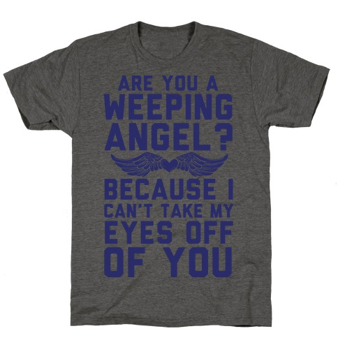 Are You A Weeping Angel? T-Shirt