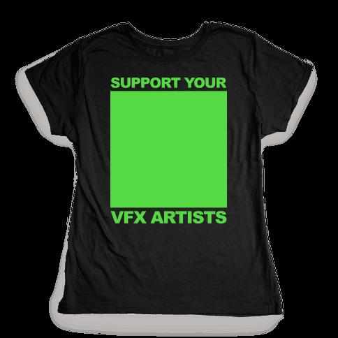 Support Your VFX Artist Womens T-Shirt