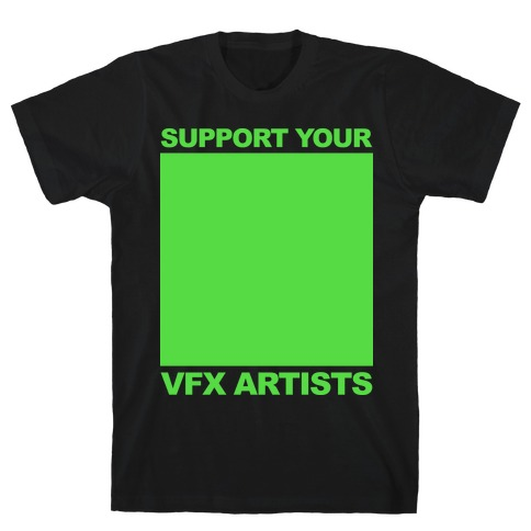 Support Your VFX Artist Mens T-Shirt