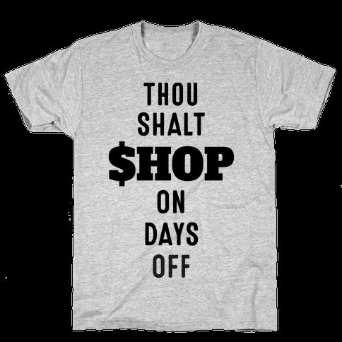 Thou Shalt Shop on Days Off Mens T-Shirt