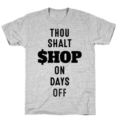 Thou Shalt Shop on Days Off T-Shirt