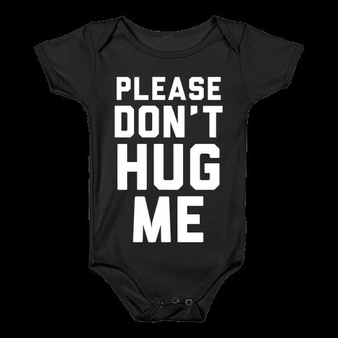 Please Don't Hug Me Baby Onesy