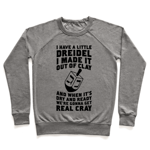 I Made A Little Dreidel, We're Gonna Get Real Cray Pullover