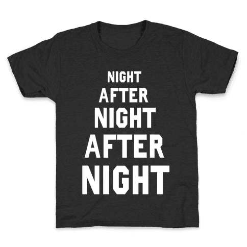 Night After Night Kids T-Shirt