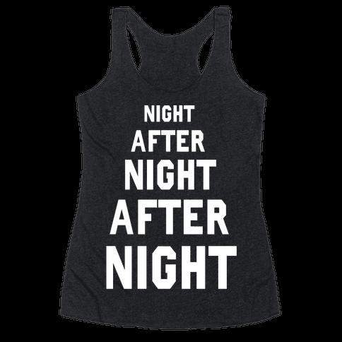 Night After Night Racerback Tank Top
