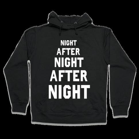 Night After Night Hooded Sweatshirt
