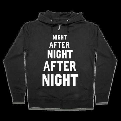 Night After Night Zip Hoodie