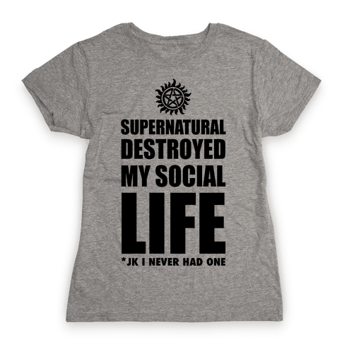Supernatural Destroyed My Life Womens T-Shirt