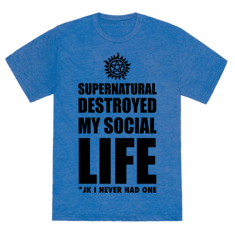 Human supernatural destroyed my life clothing tee
